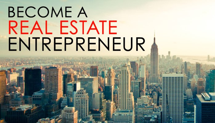 Real Estate Entrepreneur : How to prepare yourself for becoming real estate entrepreneur