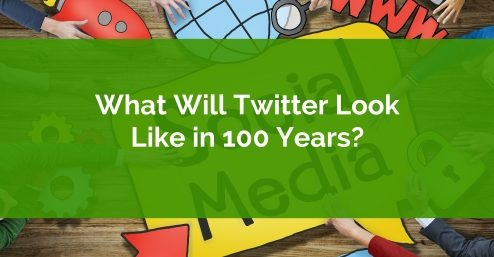 What Will Twitter Be Like In 100 Years?
