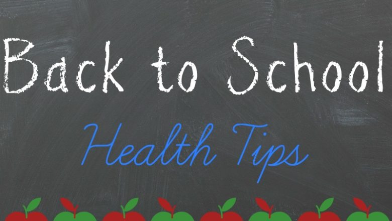 Health Tips For Students Going Back-To-School