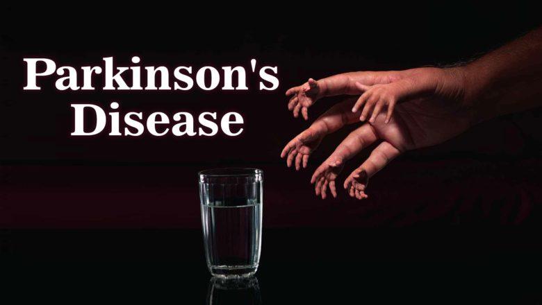 Effects Of Parkinson's Disease May Lead To Lose Wife, Job, Savings: True Story