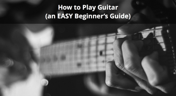 Beginners' Tips: How to Play Guitar