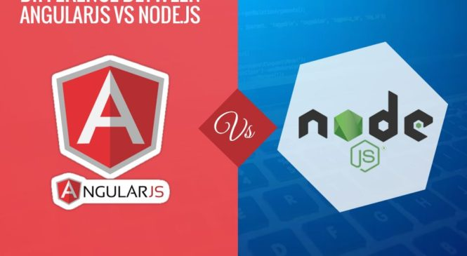 Top 7 Differences Between NodeJS and AngularJS