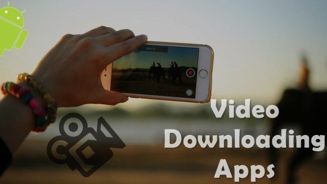 Wonderful Video Downloading Apps for Android Users